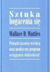Okładka książki Sztuka bogacenia się Wallace D. Wattles