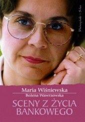 Okładka książki Sceny z życia bankowego Bożena Wawrzewska