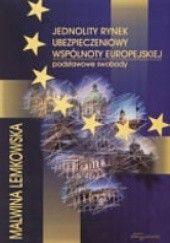 Okładka książki Jednolity rynek ubezpieczeniowy Wspólnoty Europejskiej Malwina Lemkowska
