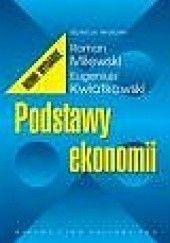 Okładka książki Podstawy ekonomii Eugeniusz Kwiatkowski,Roman Milewski