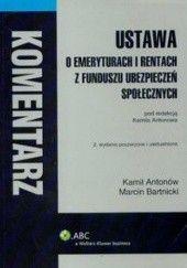 Okładka książki Ustawa o emeryturach i rentach z FUS Kamil Antonów,Marcin Bartnicki