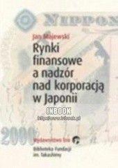 Okładka książki Rynki finansowe a nadzór nad korporacją w Japonii Jan Majewski (ekonomista)