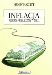 Okładka książki Inflacja. Wróg publiczny nr 1 Henry Hazlitt