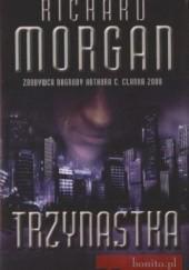 Okładka książki Trzynastka Richard Morgan