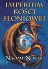 Okładka książki Imperium Kości Słoniowej Naomi Novik