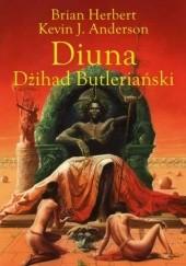 Okładka książki Diuna. Dżihad Butleriański Brian Patrick Herbert,Kevin J. Anderson