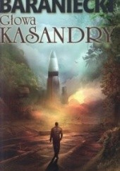 Okładka książki Głowa Kasandry Marek Baraniecki