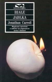 Okładka książki Białe jabłka Jonathan Carroll