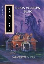 Okładka książki Ulica Wiązów 5150 Patrick Senécal