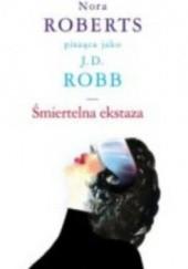 Okładka książki Śmiertelna ekstaza J.D. Robb