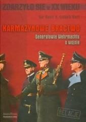 Okładka książki Karmazynowe bractwo. Generałowie Wehrmachtu o wojnie Sir Basil Henry Liddell Hart