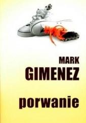 Okładka książki Porwanie Mark Gimenez