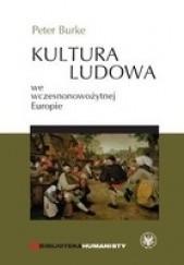 Okładka książki Kultura ludowa we wczesnonowożytnej Europie Peter Burke