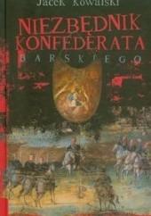 Okładka książki Niezbędnik konfederata barskiego. Awantury, kuranty, pieśni Jacek Kowalski