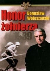 Okładka książki Honor żołnierza 1939 Bogusław Wołoszański
