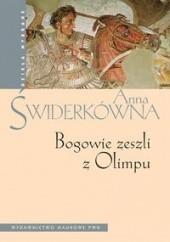 Okładka książki Bogowie zeszli z Olimpu. Bóstwo i mit w greckiej literaturze świata hellenistycznego. Anna Świderkówna