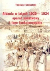 Okładka książki Albania w latach 1920-1924 Tadeusz Czekalski