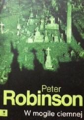 Okładka książki W mogile ciemnej Peter Robinson