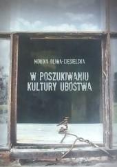 Okładka książki W poszukiwaniu kultury ubóstwa Monika Oliwa-Ciesielska