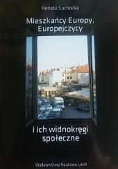 Okładka książki Mieszkańcy Europy, Europejczycy i ich widnokręgi społeczne Renata Suchocka