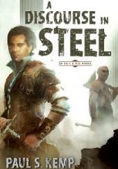 Okładka książki A Discourse in Steel: An Egil & Nix Novel Paul S. Kemp