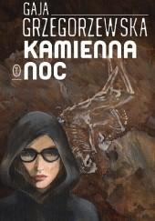 Okładka książki Kamienna noc Gaja Grzegorzewska