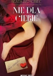 Okładka książki Nie dla ciebie Beata Worobiec