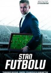 Okładka książki Stan futbolu Krzysztof Stanowski
