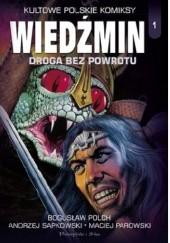 Okładka książki Wiedźmin. Droga bez powrotu Andrzej Sapkowski,Bogusław Polch,Maciej Parowski