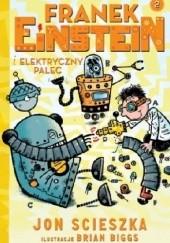 Okładka książki Franek Einstein i elektryczny palec Jon Scieszka