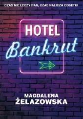 Okładka książki Hotel Bankrut Magdalena Żelazowska