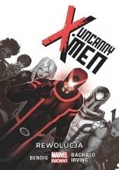 Okładka książki Uncanny X-Men: Rewolucja Brian Michael Bendis,Chris Bachalo,Jaime Mendoza,Victor Olazaba,Frazer Irving,Tim Townsend,Al Vey