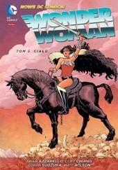 Okładka książki Wonder Woman: Ciało Brian Azzarello,Cliff Chiang,Goran Sudžuka