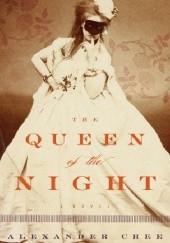 Okładka książki The Queen of the Night Alexander Chee