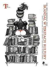 Okładka książki Skandal w kulturze europejskiej i amerykańskiej Bożena Płonka-Syroka,Joanna Nadolna