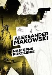 Okładka książki Następne pokolenie Aleksander Makowski