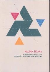 Okładka książki Struktura społeczna ludności kultury wielbarskiej Kalina Skóra