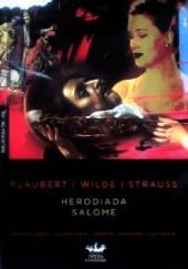 Okładka książki Herodiada. Salome Oscar Wilde,Antoni Libera,Gustave Flaubert,Richard Strauss