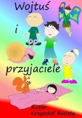 Okładka książki Wojtuś i przyjaciele Krzysztof Basisty
