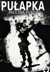 Okładka książki Pułapka Paulina Klecz
