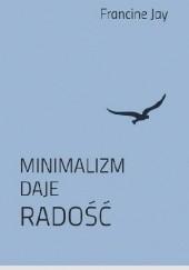 Okładka książki Minimalizm daje radość Francine Jay
