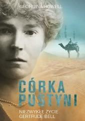 Córka pustyni. Niezwykłe życie Gertrude Bell - Jacek Skowroński