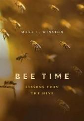 Okładka książki Bee Time. Lessons from the Hive Mark L. Winston