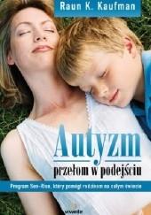 Okładka książki Autyzm. Przełom w podejściu Raun K. Kaufman