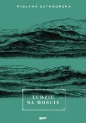 Okładka książki Ludzie na moście Wisława Szymborska