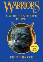 Okładka książki Warriors: Goosefeather's Curse Erin Hunter