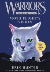 Okładka książki Warriors Super Edition: Moth Flight's Vision Erin Hunter