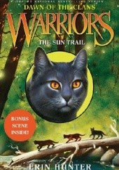 Okładka książki Warriors: Dawn of the Clans #1: The Sun Trail Erin Hunter