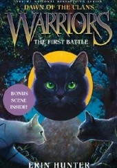 Okładka książki Warriors: Dawn of the Clans #3: The First Battle Erin Hunter