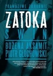Okładka książki Zatoka świń Piotr Głuchowski,Bożena Aksamit